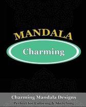 Charming Mandala Designs (Perfect for Coloring & Sketching)