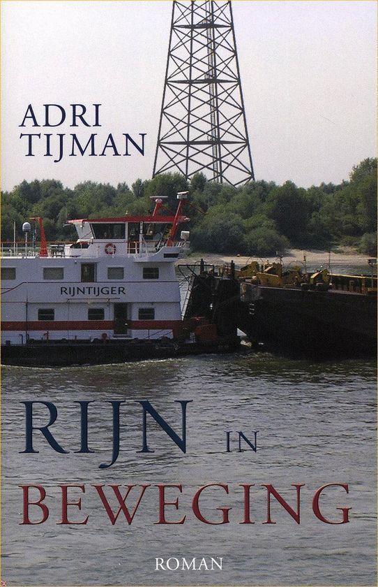 Rijn In Beweging - Adri Tijman |