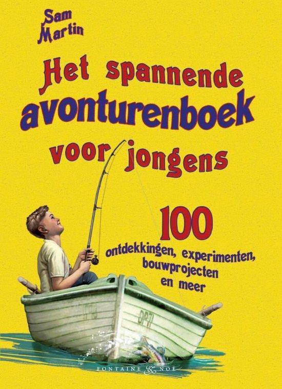 Het spannende avonturenboek voor jongens - Sam Martin |