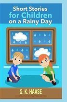 Short Stories for Children on a Rainy Day