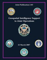 Geospatial Intelligence Support to Joint Operations (Joint Publication 2-03)