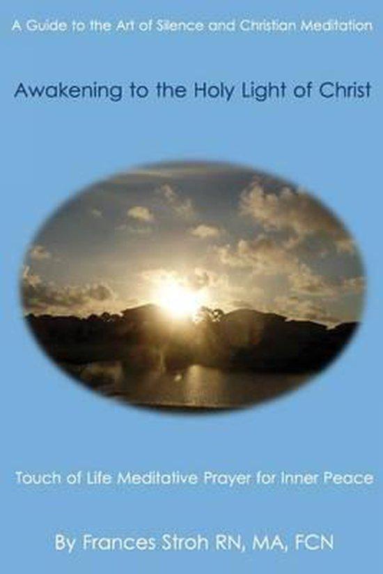 Awakening to the Holy Light of Christ