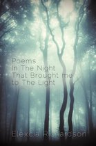Poems in the Night That Brought Me to the Light