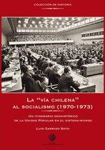 """La """"vía chilena"""" al socialismo (1970-1973)"""