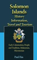 Solomon Islands History Information, Travel and Tourism