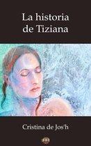 La historia de Tiziana