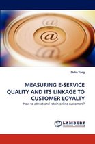 Measuring E-Service Quality and Its Linkage to Customer Loyalty