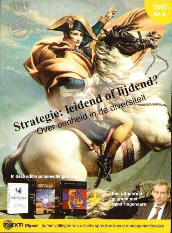 ?Next! Digest 2007 nr.4 Strategie: leidend of lijdend? Over eenheid in de diversiteit. - L. Gundry |