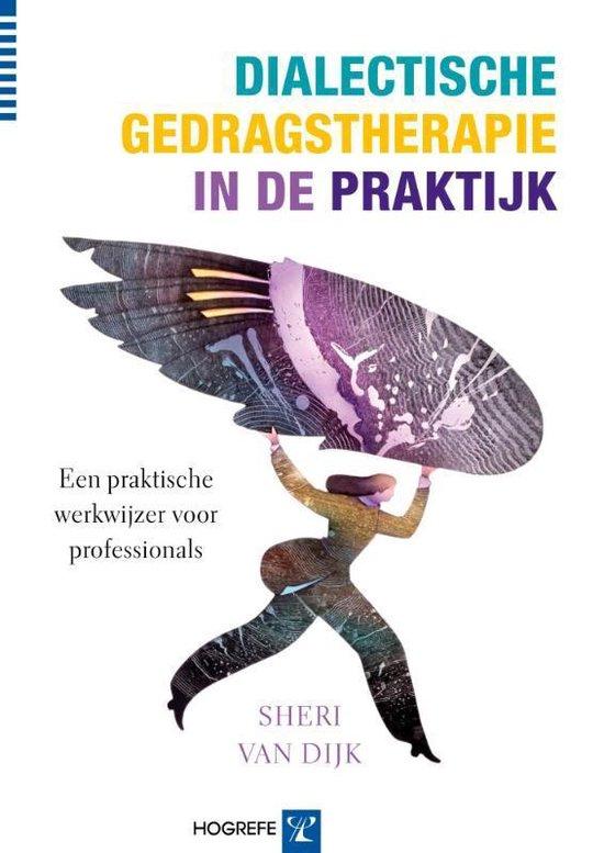 Dialectische gedragstherapie in de praktijk - Sheri van Dijk |