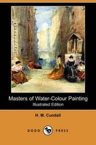 Masters of Water-Colour Painting (Illustrated Edition) (Dodo Press)
