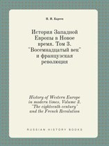 History of Western Europe in Modern Times. Volume 3. The Eighteenth Century and the French Revolution
