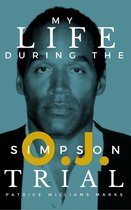 My Life During the O.J. Simpson Trial
