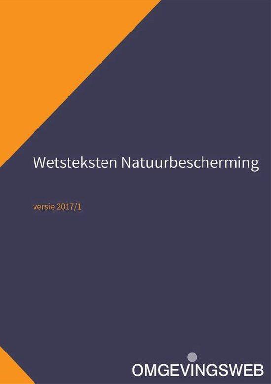 Wetsteksten Natuurbescherming 1/2017 - A.A. Freriks pdf epub
