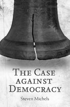 Boek cover The Case against Democracy van Steven Michels