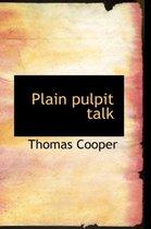 Plain Pulpit Talk