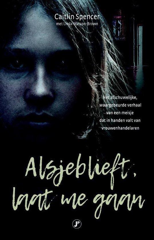 Boek cover Alsjeblieft, laat me gaan van Caitlin Spencer (Paperback)