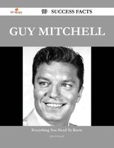Guy Mitchell 99 Success Facts - Everything you need to know about Guy Mitchell