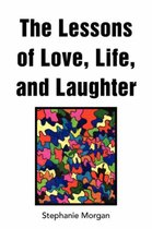 The Lessons Of Love, Life, And Laughter