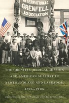 The Grenfell Medical Mission and American Support in Newfoundland and Labrador, 1890s-1940s