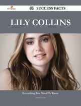 Lily Collins 64 Success Facts - Everything you need to know about Lily Collins