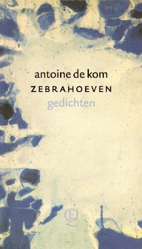 Boek cover Zebrahoeven van Antoine de Kom (Onbekend)