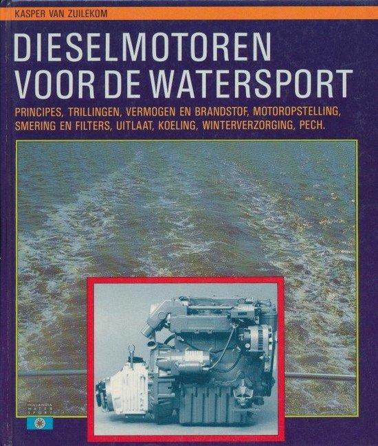 Dieselmotoren voor de watersport (geb) - Van Zuilekom |