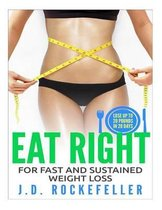 Eat Right for Fast and Sustained Weight Loss