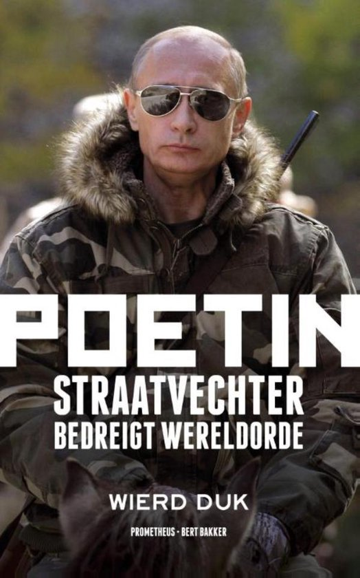 Poetin / Straatvechter bedreigt wereldorde - Wierd Duk |