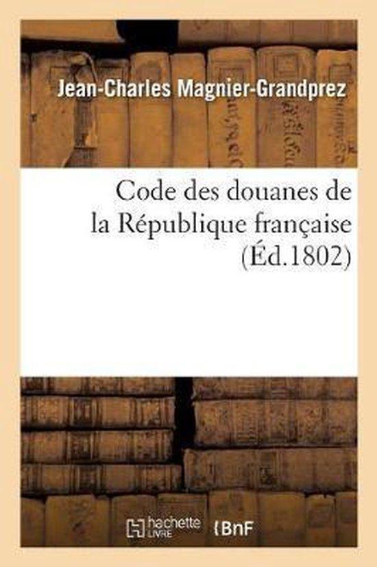 Code des douanes de la Republique francaise