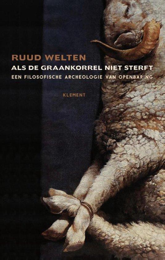 Als de graankorrel niet sterft - Ruud Welten | Fthsonline.com
