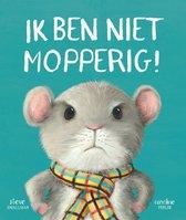 Boek cover Ik ben niet mopperig! van Steve Smallman (Hardcover)