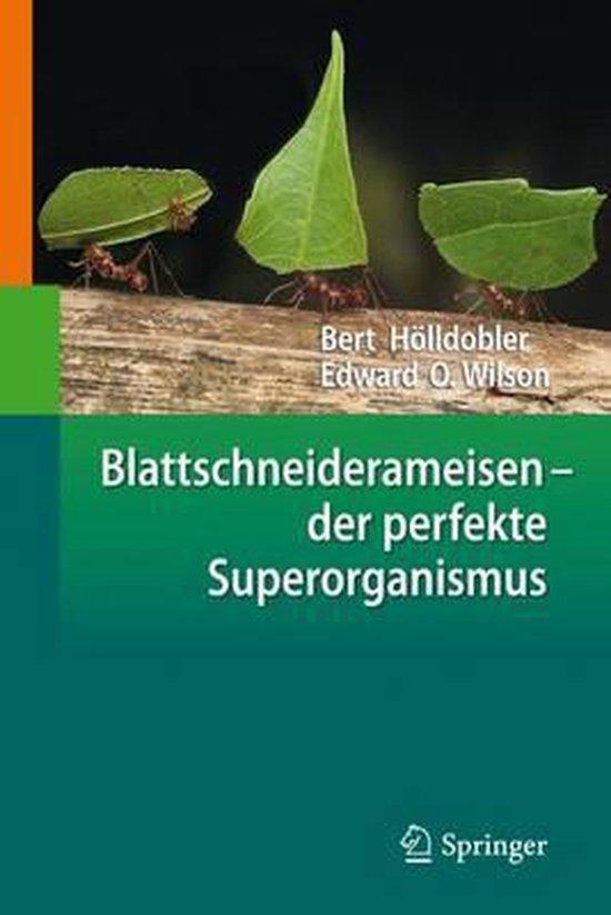 Boek cover Blattschneiderameisen Der Perfekte Superorganismus van Bert Hölldobler (Hardcover)