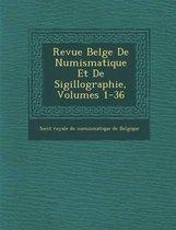Revue Belge de Numismatique Et de Sigillographie, Volumes 1-36