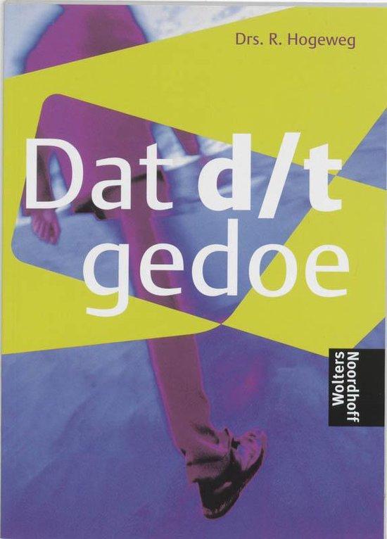 Dat D/T gedoe - R. Hogeweg |