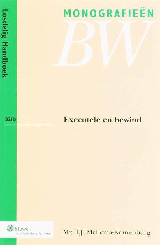 Executele en bewind B21b Handboek - T.J. Mellema-Kranenburg |