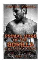 Primal Urge of the Gorilla
