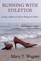 Running with Stilettos