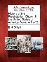 Boek cover History of the Presbyterian Church in the United States of America. Volume 1 of 2 van E H Gillett