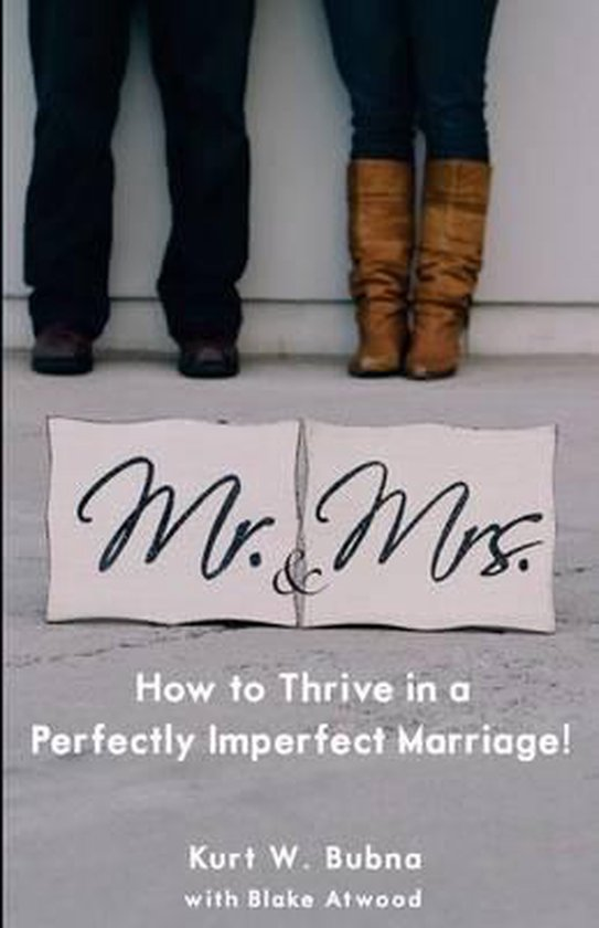 Boek cover Mr. and Mrs. How to Thrive in a Perfectly Imperfect Marriage van Kurt W Bubna (Paperback)