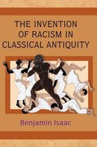 The Invention of Racism in Classical Antiquity