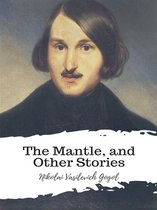 Boek cover The Mantle, and Other Stories van Nikolai Vasilievich Gogol