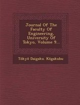 Journal of the Faculty of Engineering, University of Tokyo, Volume 9...