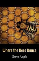Where the Bees Dance