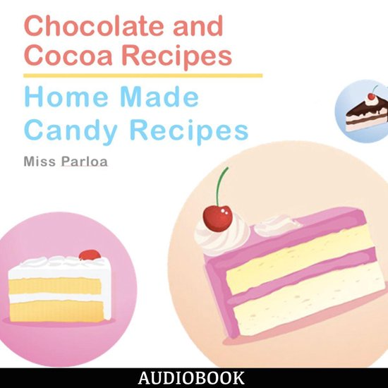 Afbeelding van Chocolate and Cocoa Recipes and Home Made Candy Recipes