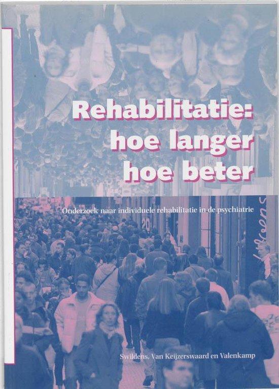 Rehabilitatie : Hoe Langer Hoe Beter - Wilma Swildens |