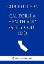 California Health and Safety Code (1/8) (2018 Edition)