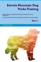Estrela Mountain Dog Tricks Training Estrela Mountain Dog Tricks & Games Training Tracker & Workbook. Includes