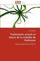 Traitements Actuels Et Futurs de la Maladie de Parkinson