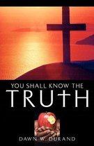 Boek cover You Shall Know the Truth van Dawn W Durand