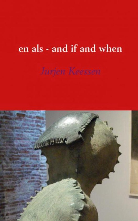En als - and if and when - Jurjen Keessen |
